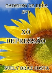 Xô Depressão ebook by Suely Braz Costa