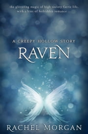 Raven - A Creepy Hollow Story ebook by Kobo.Web.Store.Products.Fields.ContributorFieldViewModel