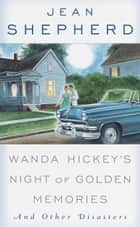 Wanda Hickey's Night of Golden Memories ebook by Jean Shepherd