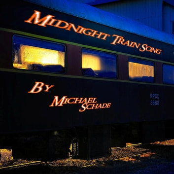 Midnight Train Song - Song of the Assembly, #1 ebook by Michael Schade