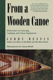 From a Wooden Canoe ebook by Jerry Dennis,Glenn Wolff