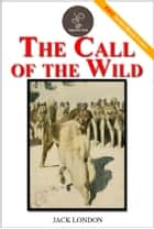 The Call of the Wild - (FREE Audiobook Included!) ebook by Jack London
