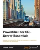 PowerShell for SQL Server Essentials ebook by Donabel Santos