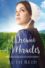 A Dream of Miracles ebook by Ruth Reid