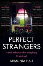 Perfect Strangers - The blockbuster must-read novel of the year that everyone is talking about ebook by Araminta Hall