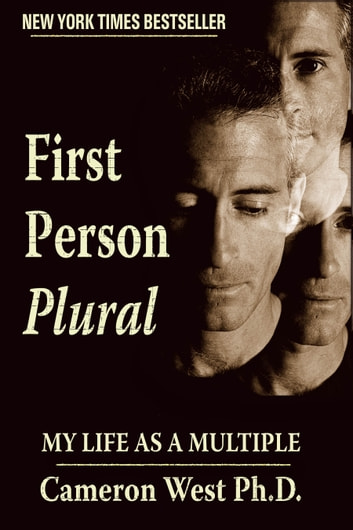 First Person Plural: My Life as a Multiple ebook by Cameron West