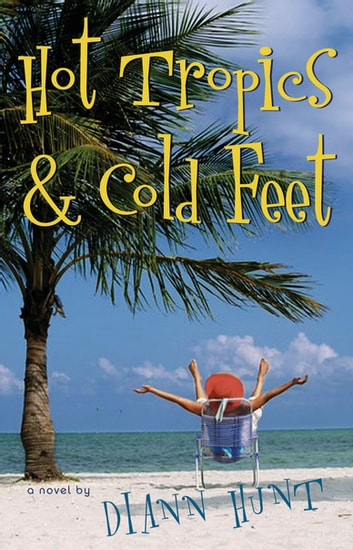 Hot Tropics and Cold Feet eBook by Diann Hunt
