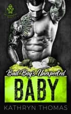 Bad Boy's Unexpected Baby - The Choppers MC, #2 ebook by Kathryn Thomas