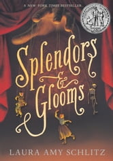 Splendors and Glooms ebook by Laura Amy Schlitz