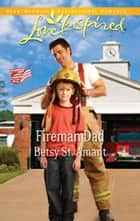 Fireman Dad ebook by Betsy St. Amant