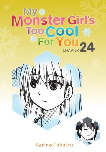 My Monster Girl's Too Cool for You, Chapter 24 ebook by Karino Takatsu
