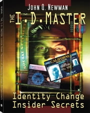 ID Master: Little Known Tactics of Identity Change Professionals ebook by Newman, John Q
