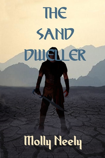The Sand Dweller ebook by Molly Neely