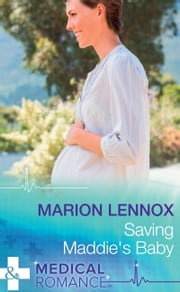Saving Maddie's Baby (Mills & Boon Medical) (Wildfire Island Docs, Book 3) ebook by Marion Lennox