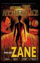Another Time, Another Place ebook by Zane,Rique Johnson,Shawan Lewis,Dywane D. Birch,Janice Adams