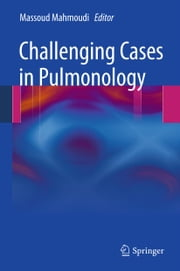 Challenging Cases in Pulmonology ebook by Massoud Mahmoudi