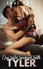One Wild Weekend With Tyler ebook by