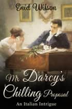 Mr Darcy's Chilling Proposal ebook by Enid Wilson