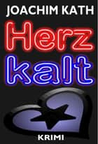 Herzkalt ebook by Joachim Kath