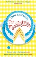 The Middlesteins ebook by Jami Attenberg
