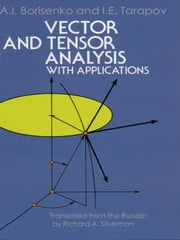 Vector and Tensor Analysis with Applications ebook by A. I. Borisenko,I. E. Tarapov,Richard A. Silverman