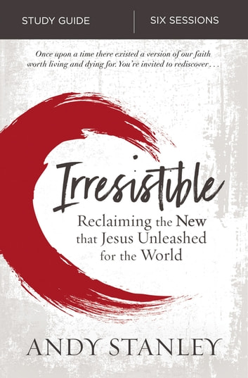 Irresistible Study Guide Ebook By Andy Stanley 9780310100508