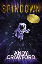 Spindown eBook by Andy Crawford