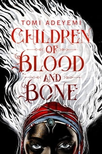 Children of Blood and Bone ebook by Tomi Adeyemi