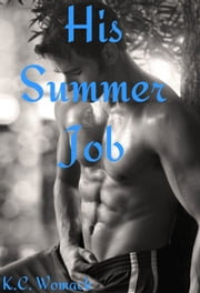 His Summer Job ebook by Kendra C. Womack
