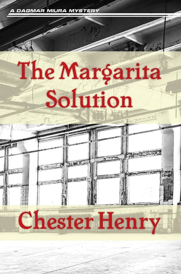 The Margarita Solution ebook by Chester Henry