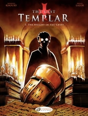 The Last Templar - Volume 2 - The Knight in the Crypt ebook by Raymond Khoury, Miguel Lalor