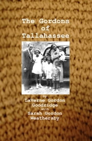 The Gordons of Tallahassee ebook by Sarah Gordon Weathersby
