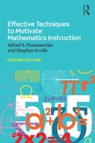 Effective Techniques to Motivate Mathematics Instruction ebook by Alfred S. Posamentier, Stephen Krulik