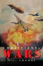 US-Christians-for-Wars ebook by V.C. Thomas