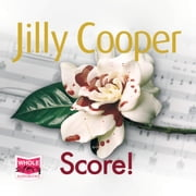 Score!: Rutshire Chronicles, Book 6 audiobook by Jilly Cooper