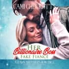 Her Billionaire Boss Fake Fiancé audiobook by