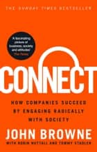 Connect - How companies succeed by engaging radically with society ebook by John Browne, Robin Nuttall, Tommy Stadlen