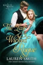 The Last Wicked Rogue - The League of Rogues, #9 eBook by Lauren Smith