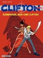 Clifton - tome 20 - Elémentaire mon cher Clifton ebook by Michel Rodrigue, Bob De Groot