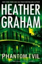 Phantom Evil (Krewe of Hunters, Book 1) ekitaplar by Heather Graham