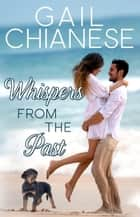 Whispers from the Past - Camden Point Romance, #1 ebook by Gail Chianese