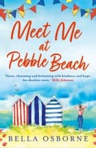 Meet Me at Pebble Beach ebook by Bella Osborne