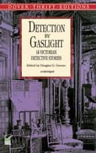 Detection by Gaslight ebook by Douglas G. Greene