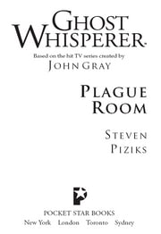Ghost Whisperer: Plague Room ebook by Steven Piziks