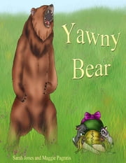 Yawny Bear ebook by Maggie Pagratis,Sarah Jones