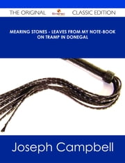 Mearing Stones - Leaves from my Note-Book on Tramp in Donegal - The Original Classic Edition ebook by Joseph Campbell