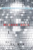 Mirror Ball: Living Boldly and Shining Brightly for the Glory of God - Living Boldly and Shining Brightly for the Glory of God ebook by Matt Redman
