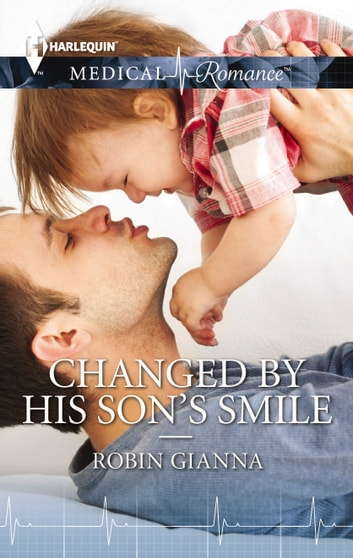 Changed by His Son's Smile ebook by Robin Gianna