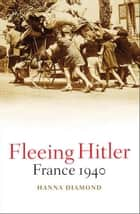Fleeing Hitler ebook by Hanna Diamond