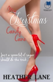 My Christmas Candy Cane ebook by Heather Lane